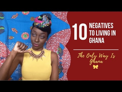 10 Negatives To Living in Ghana