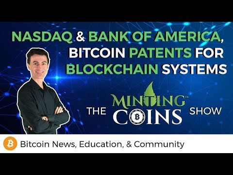 NASDAQ & Bank of America, Bitcoin Patents for Blockchain Systems