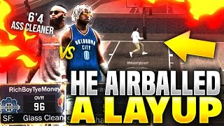 HE AIR BALLED A OPEN LAYUP!!😂 l NBA 2K17 IS BROKEN! l VS 6'4 BULLY GAWD TRASH TALKING GLASS CLEANER