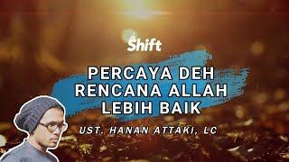 Download Percaya Deh! Rencana Allah Lebih Baik - Ust. Tengku Hanan Attaki, Lc