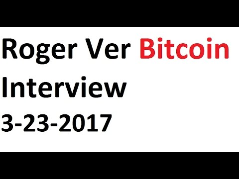 Roger Ver Bitcoin Interview- 3-23-2017