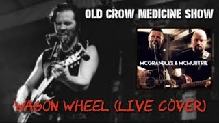 Wagon Wheel (Bob Dylan/Old Crow Medicine Show cover)