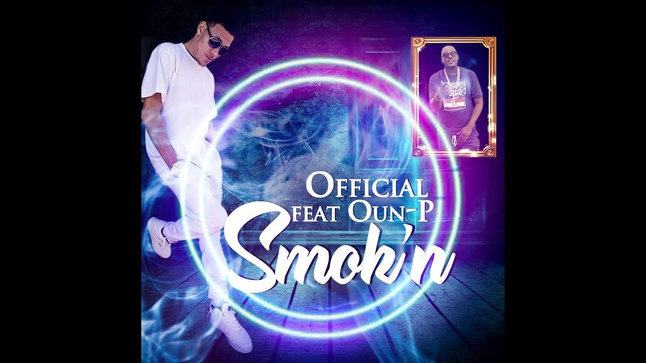 smokn by Official Feat Oun-P