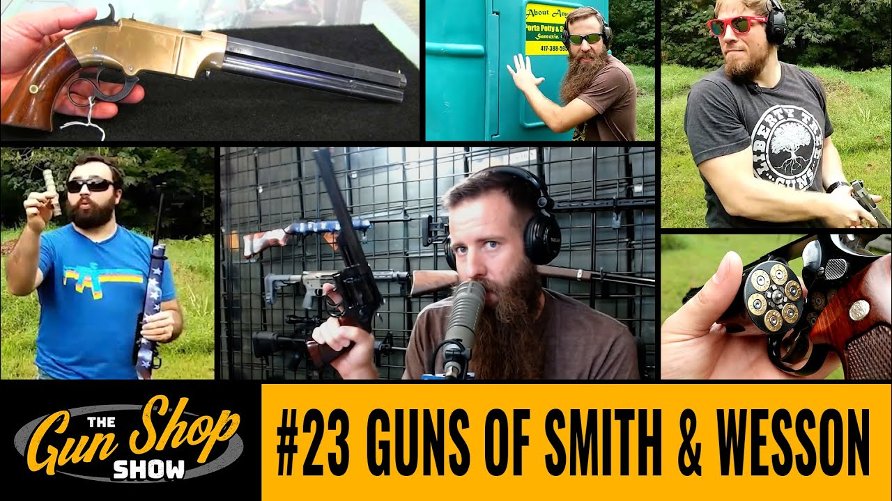 The Gun Shop Show #23 Guns of Smith & Wesson