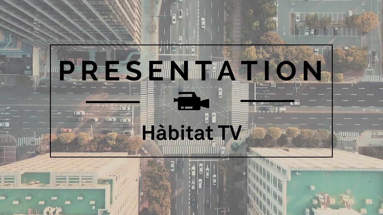 Hàbitat TV Presentation