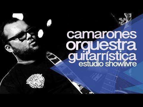 Camarones Orquestra Guitarrística no Estúdio Showlivre 2014 - Apresentação na íntegra