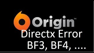 Origin's game Directx error( Battlefield 3, BF4, BF1 and other Origin games )