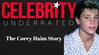 Celebrity Underrated - The Corey Haim Story