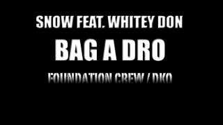 SNOW FEAT WHITEY DON BAG A DRO