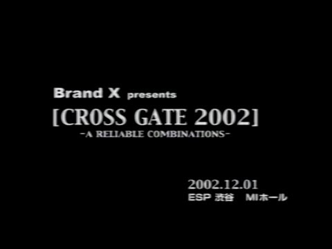 [VHS] Brand-X presents: CROSS GATE 2002 ~ a reliable combinations ~
