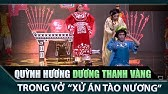 Xử án Tào Nương- NSƯT Quỳnh Hương, Dương Thanh Vàng- Tài Tử Tranh Tài tập 1