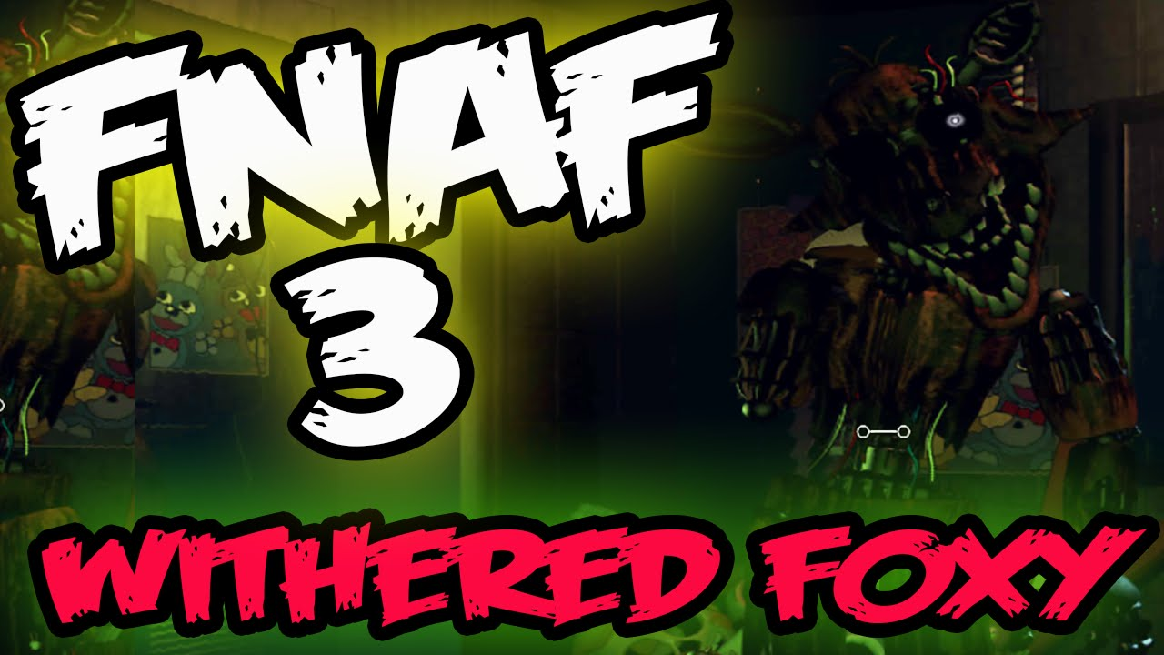 Fnaf 3 Demo Withered Foxy Spring Trap Jumpscares Five Nights At