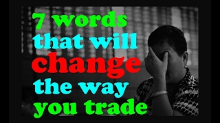 7 words that will change the way you trade or invest // Stock trading tips strategies investing 101