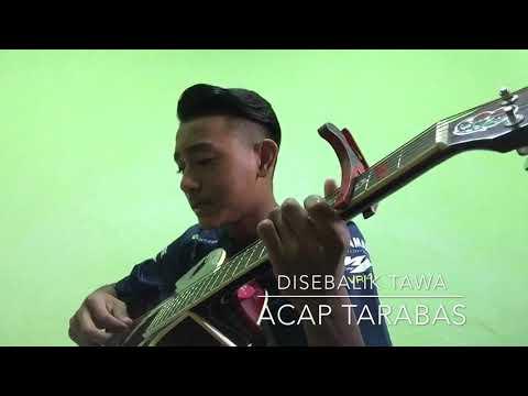 Disebalik Tawaku - Acap Tarabas ( Cover)