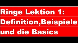 Ringe Lektion 1:Definition, Beispiele und die Basics  Mathe, Algebra, Nachhilfe