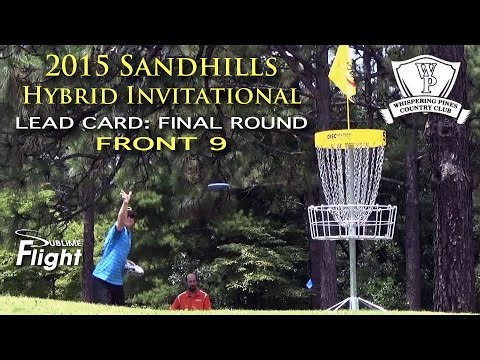 Sandhills Hybrid Invitational at Whispering Pines (Front Nine) Lead Card: Final Round 2015 Disc Golf