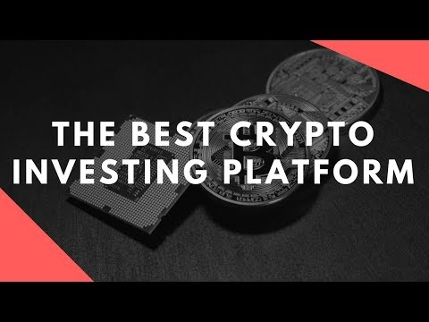 THE BEST CRYPTO INVESTING PLATFORM OF 2018