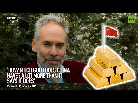 How much gold does China really have? A lot more than it says it does