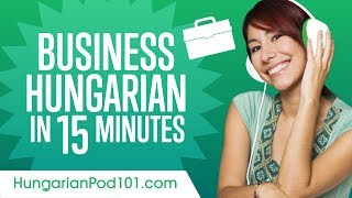 Learn Hungarian Business Language in 15 Minutes