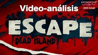 Escape Dead Island Análisis Sensession HD