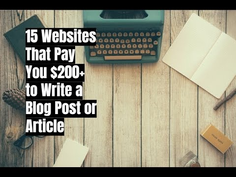 15 Websites That Pay You $200+ to Write a Blog Post or Artic