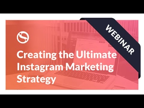 Webinar: Creating the Ultimate Instagram Marketing Strategy