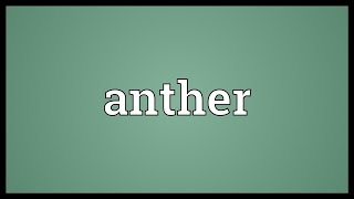 Anther Meaning