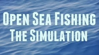 Open Sea Fishing: The Simulation