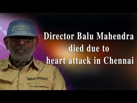 Director Balu Mahendra died due to heart attack in Chennai -- Red pix 24x7  Acclaimed director Balu Mahendra who was admitted in Vijaya Hospital due to illness passed away today in the morning. The doctors had said that he was said to be in critical condition when he was admitted today at the hospital.     The 74 year old veteran director was amongst the pioneers of Indian cinema and is also a screenwriter, editor and cinematographer. Filmmakers including Bala, Ameer and Ram visited him at the hospital before he passed away.     Balu Mahendra has won five National Film Awards—two for cinematography, three Filmfare Awards South and numerous state awards from the governments of Kerala, Karnataka and Andhra Pradesh. The ace director, started his career as a cinematographer with 'Nellu' in 1974 and soon made his directional debut in a few years through Kokila, a Kannada film.     Some of his acclaimed films in Tamil include Mullum Malarum (as Cinematographer), Azhiyadha Kolangal, Moodu Pani and Moondram Pirai. He has worked with the likes of Rajinikanth, Kamal Haasan and Dhanush as well. Balu Mahendra made his onscreen debut last year with 'Thalaimuraigal' and received good response for his acting skills.  Music Details  Track Name : Moon Light Sonata Artist: Beethoven Album: Youtube Audio Library     http://www.ndtv.com BBC Tamil: http://www.bbc.co.uk/tamil INDIAGLITZ :http://www.indiaglitz.com/channels/tamil/default.asp  ONE INDIA: http://tamil.oneindia.in BEHINDWOODS :http://behindwoods.com VIKATAN http://www.vikatan.com the HINDU: http://tamil.thehindu.com DINAMALAR: www.dinamalar.com MAALAIMALAR http://www.maalaimalar.com/StoryListing/StoryListing.aspx?NavId=18&NavsId=1 TIMESOFINDIA http://timesofindia.indiatimes.com http://www.timesnow.tv HEADLINES TODAY: http://headlinestoday.intoday.in PUTHIYATHALAIMURAI http://www.puthiyathalaimurai.tv VIJAY TV:http://www.youtube.com/user/STARVIJAY  -~-~~-~~~-~~-~- Please watch: