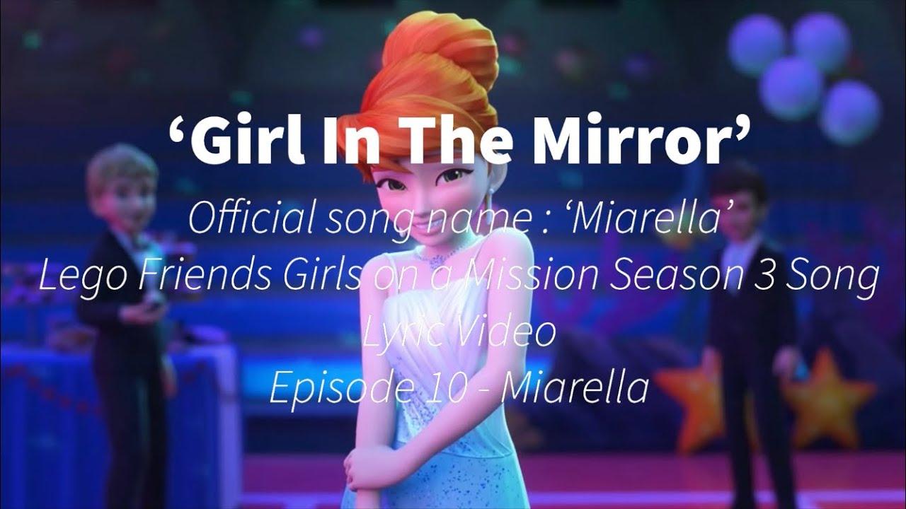 Download 'Girl in the Mirror' - Lego Friends Season 3 Song Lyric Video - Ep 10 Miarella
