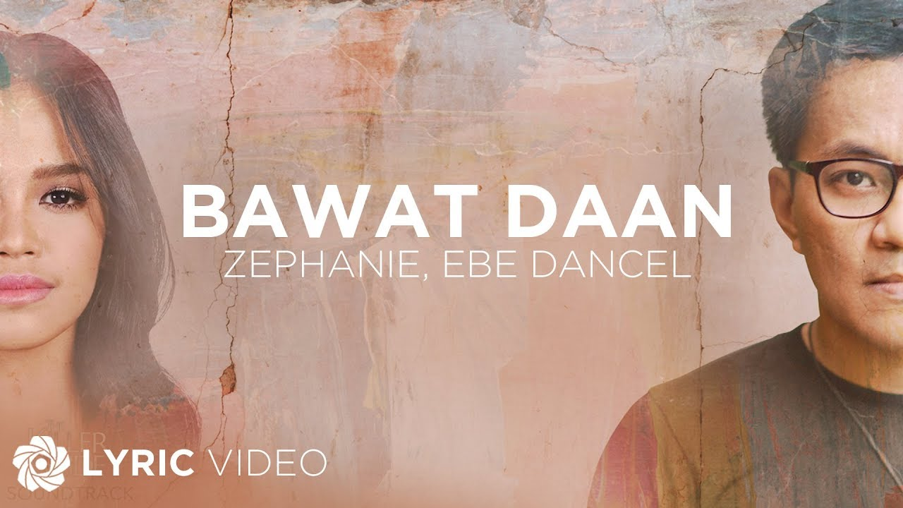 "Zephanie x Ebe Dancel - Bawat Daan From "" The Killer Bride"" (Lyrics)"