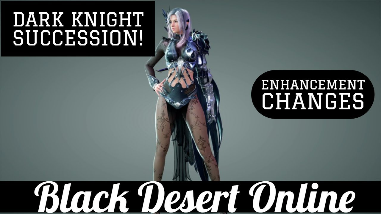 Black Desert Online Bdo Dark Knight Succession And Enhancement