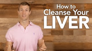 How to Cleanse Your Liver | Dr. Josh Axe