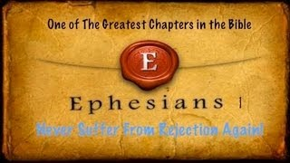 Conquer The Spirit of Rejection with Eph 1 - God Chose You First!