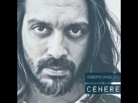 Roberto Angelini - Cenere mp3 letöltés