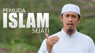 Ceramah Singkat (10 Menit): Pemuda Islam Sejati - Ustadz Abdurrahman Thoyib, Lc.