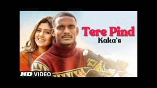 Kaka New Song - Tere Pind Gerha    New Punjabi Songs 2020    Latest Punjabi Songs This Week
