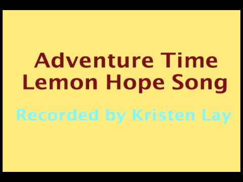 Adventure Time- Lemon Hope Song, By Kristen Lay