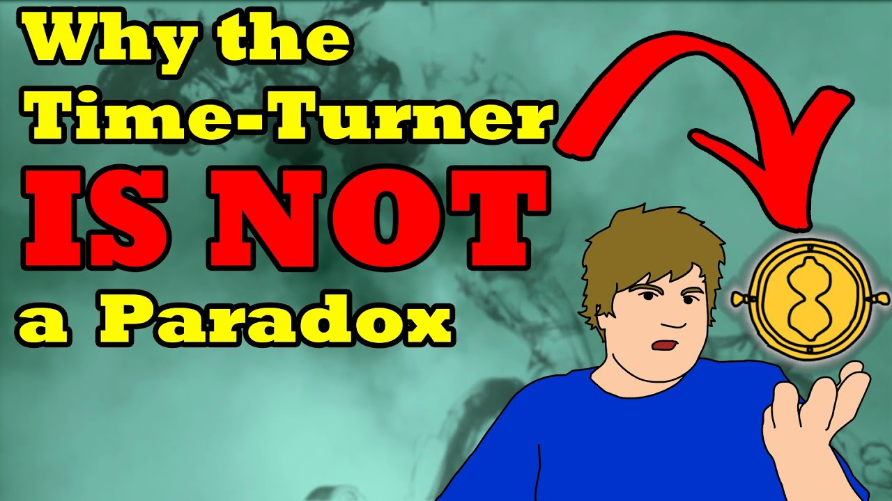 Why the Time Turner in Harry Potter IS NOT a Paradox (Time ...