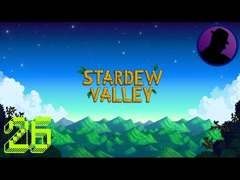 Let's Play Stardew Valley - Ep. 26 - Jodi And Leah Are Different People!