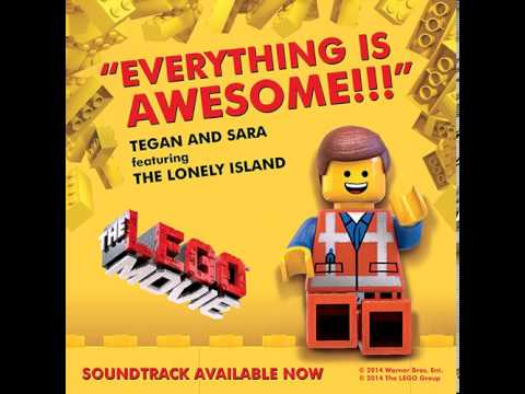 Everything is Awesome - Tegan and Sara feat. The Lonely Island - The Lego Movie Soundtrack