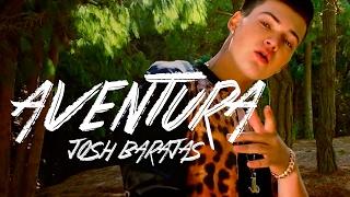 Josh Barajas - Aventura (Video Oficial)