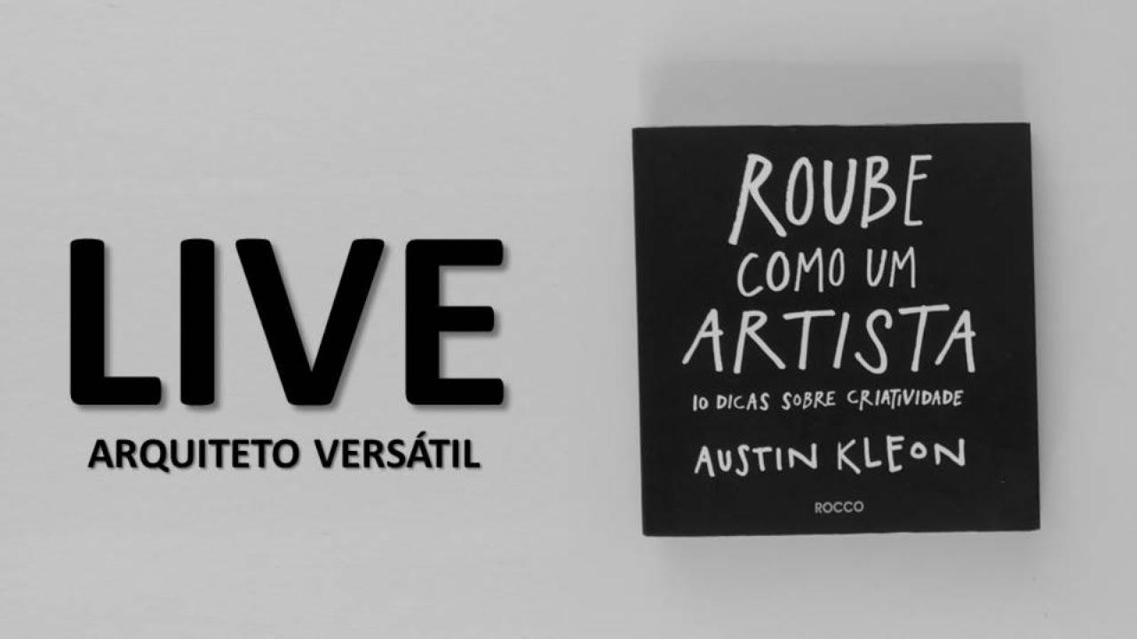 LIVE - Resenha do Livro Roube como um Artista | Arquiteto Versátil