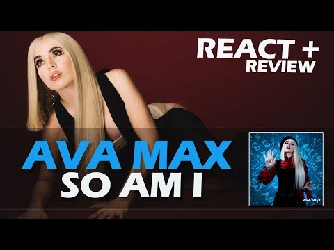 REACT + REVIEW  AVA MAX - SO AM I