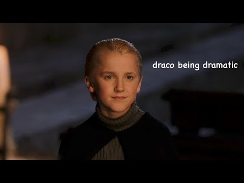 draco malfoy being dramatic for 2 minutes straight