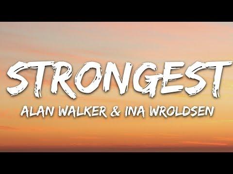 alan-walker-&-ina-wroldsen---strongest-(lyrics)