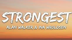Alan Walker & Ina Wroldsen - Strongest (Lyrics)