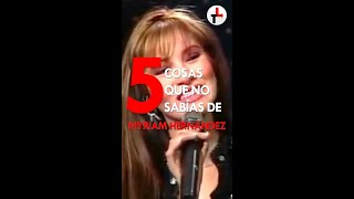 5 COSAS QUE NO SABÍAS DE MYRIAM HERNÁNDEZ #myriamhernandez #shorts