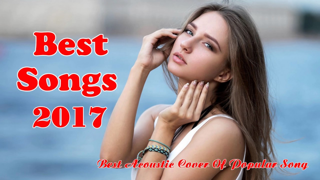 Acoustic Covers Of Popular Songs 2017 | Watchbu