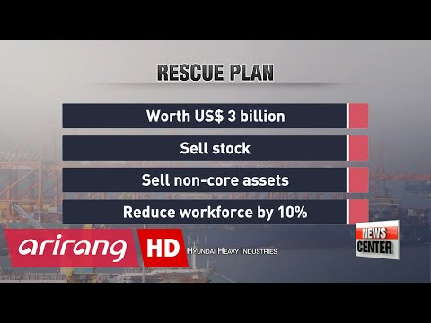 Hyundai Heavy Industries and Samsung Heavy Industries win approval for rescue plan